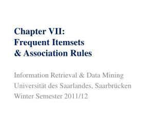 Chapter VII: Frequent  Itemsets & Association Rules