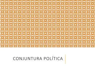 Conjuntura Política
