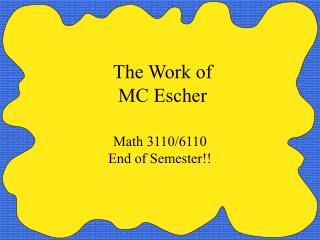 The Work of  MC Escher