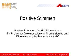Positive Stimmen