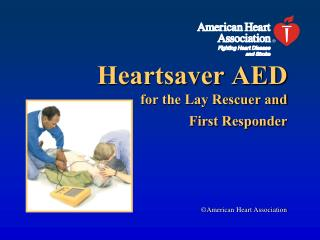 Heartsaver AED for the Lay Rescuer and First Responder