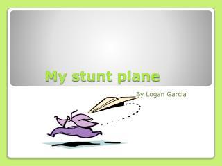 My stunt plane