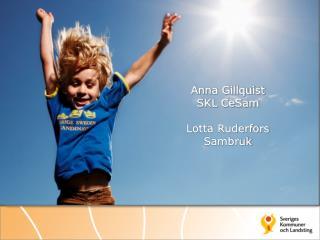 Anna Gillquist SKL CeSam Lotta Ruderfors Sambruk