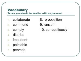 Vocabulary Terms you should be familiar with as you read.