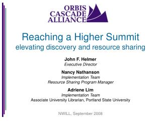 Reaching a Higher Summit  elevating discovery and resource sharing  John F. Helmer