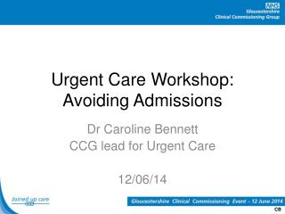 Urgent Care Workshop: Avoiding Admissions