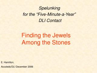 Finding the Jewels Among the Stones