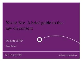 Yes or No:  A brief guide to the law on consent