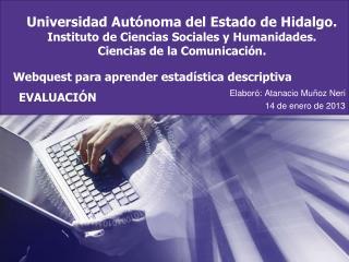 Elaboró: Atanacio Muñoz Neri 14 de enero de 2013