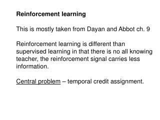 Reinforcement learning This is mostly taken from Dayan and Abbot ch. 9