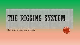 The rigging System