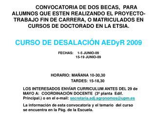 CURSO DE DESALACIÓN AEDyR 2009 FECHAS:    1-5 JUNIO-09                     15-19 JUNIO-09