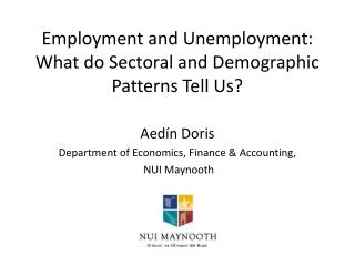 Employment and Unemployment: What do  Sectoral  and Demographic Patterns Tell Us?