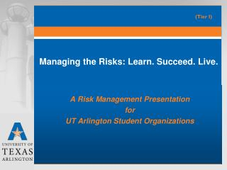 Managing the Risks: Learn. Succeed. Live.