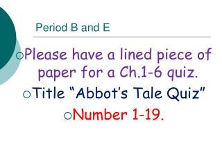 Period B and E