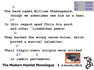 G   The bard named William Shakespeare,    though we sometimes see him as a seer,       D7