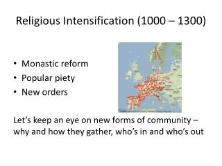 Religious Intensification (1000 � 1300)