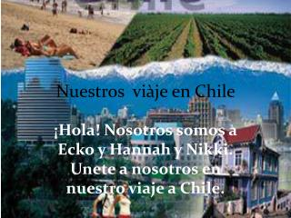 Nuestros   vi�je  en Chile