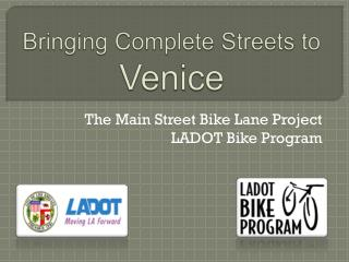 Bringing Complete Streets to  Venice