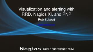 Visualization and alerting with RRD, Nagios XI, and PNP