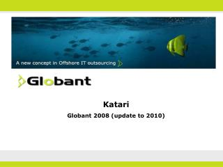 Katari Globant 2008 (update to 2010)