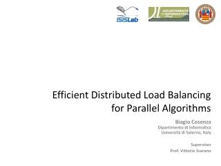 Efficient Distributed Load Balancing  for Parallel Algorithms