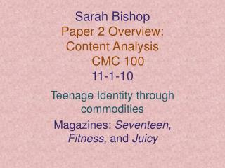 Sarah Bishop Paper 2 Overview:  Content Analysis  	CMC 100  11-1-10