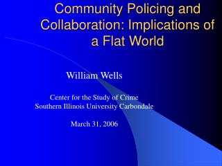 Community Policing and Collaboration: Implications of a Flat World