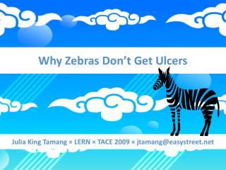 Why Zebras Don�t  Get Ulcers