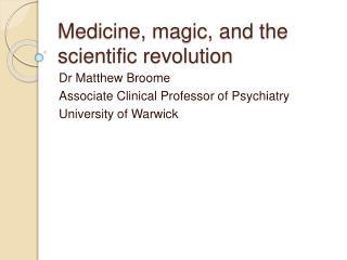 Medicine, magic, and the scientific revolution