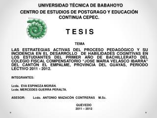 UNIVERSIDAD TÉCNICA DE BABAHOYO CENTRO DE ESTUDIOS DE POSTGRAGO Y EDUCACIÓN CONTINUA CEPEC.