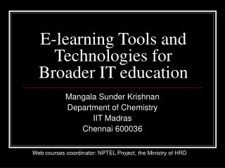E-learning Tools and Technologies for Broader IT education