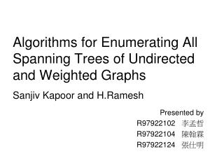 Algorithms for Enumerating All Spanning Trees of Undirected and Weighted Graphs