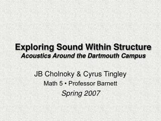 Exploring Sound Within Structure Acoustics Around the Dartmouth Campus