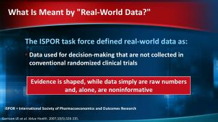 The ISPOR task force defined real-world data as: