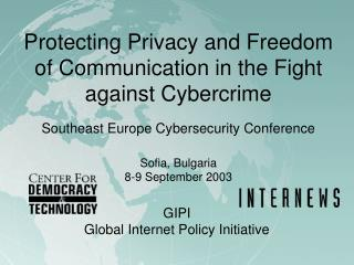 Protecting Privacy and Freedom of Communication in the Fight against Cybercrime