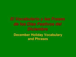 El  Vocabulario  y  las Frases de los  D ías Festivos  del  Diciembre