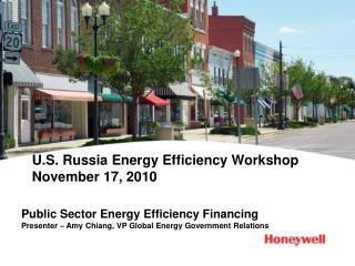 U.S. Russia Energy Efficiency Workshop November 17, 2010