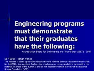 Engineering programs must demonstrate that their graduates have the following: