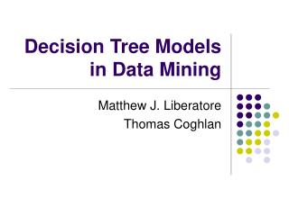 Decision Tree Models in Data Mining