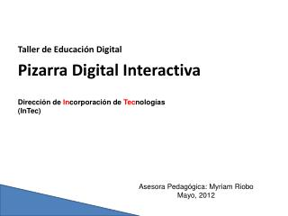Taller de Educación Digital Pizarra Digital Interactiva