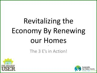 Revitalizing the Economy By Renewing our Homes