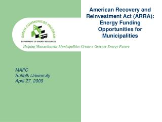 American Recovery and Reinvestment Act (ARRA):    Energy Funding Opportunities for Municipalities