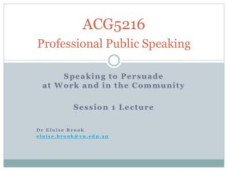 ACG5216 Professional Public  Speaking