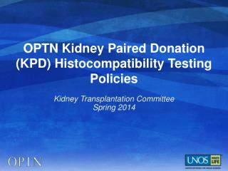 OPTN Kidney Paired Donation (KPD) Histocompatibility Testing Policies