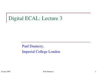 Digital ECAL: Lecture 3