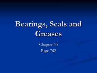 Bearings, Seals and Greases