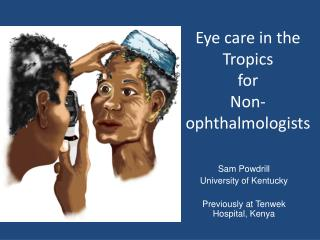 Eye care in the Tropics  for  Non-ophthalmologists
