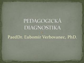 PEDAGOGICKÁ DIAGNOSTIKA