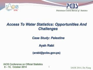 Access To Water Statistics: Opportunities And Challenges     Case Study: Palestine Ayah Rabi